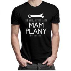 Nie mogę, jestem zajęty - mam plany (w garażu) - męska koszulka z nadrukiem
