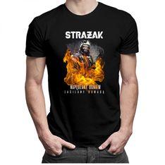 Strażak - napędzany siłą, zasilany odwagą - męska koszulka z nadrukiem