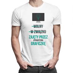 Wolny W związku Zajęty przez atrakcyjną graficzkę - męska koszulka z nadrukiem