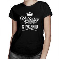 Królewny rodzą się w styczniu - damska koszulka z nadrukiem