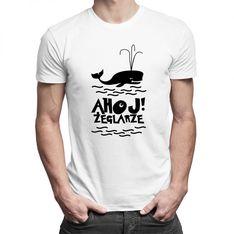 Ahoj! Żeglarze - damska lub męska koszulka z nadrukiem